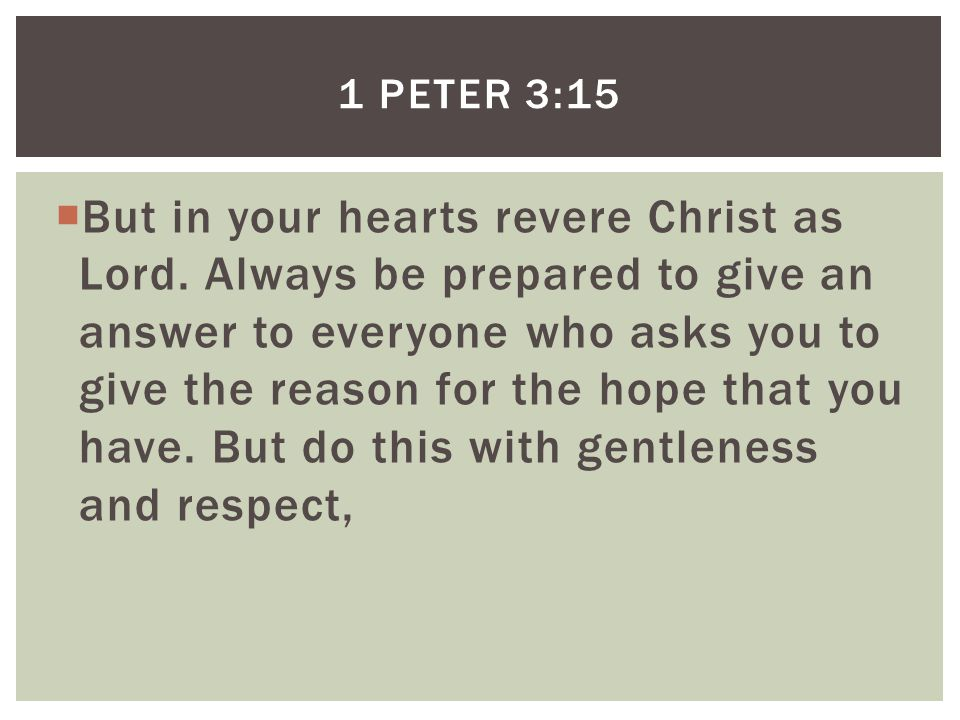  But in your hearts revere Christ as Lord.