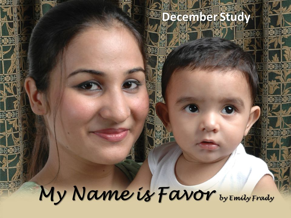 My Name is Favor by Emily Frady December Study