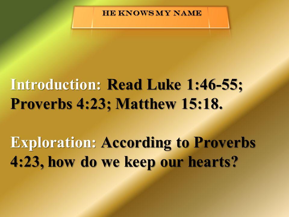 Introduction: Read Luke 1:46-55; Proverbs 4:23; Matthew 15:18.