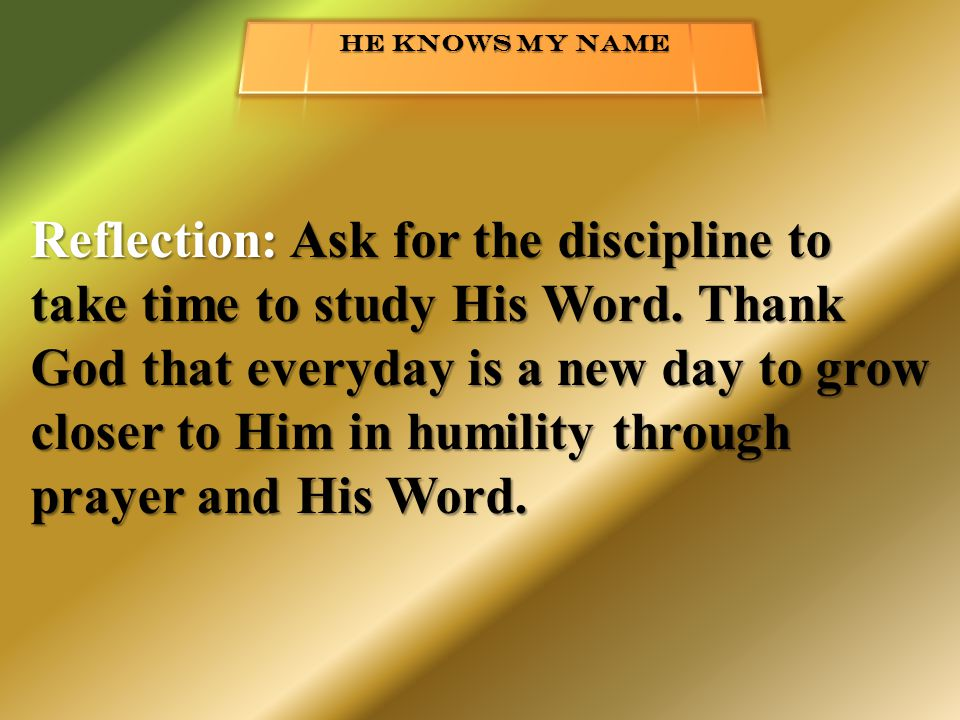 Reflection: Ask for the discipline to take time to study His Word.