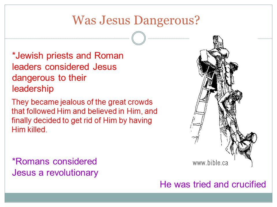 Was Jesus Dangerous.
