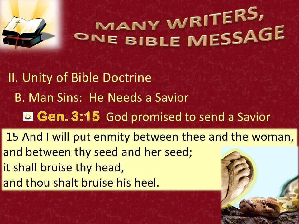 27 15 And I will put enmity between thee and the woman, and between thy seed and her seed; it shall bruise thy head, and thou shalt bruise his heel.
