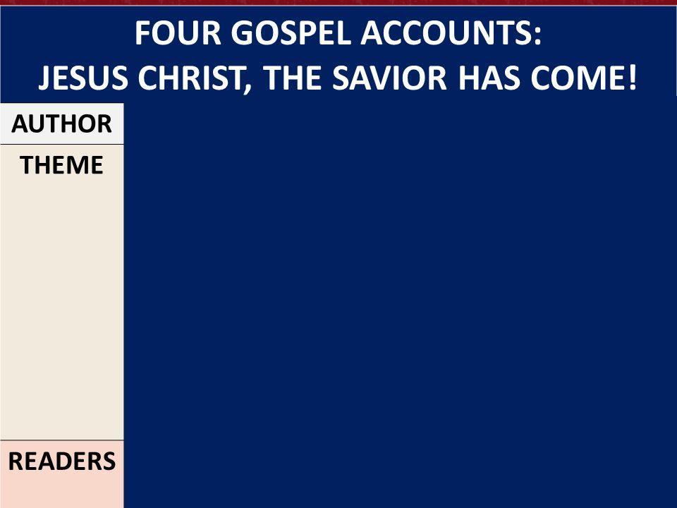 30 FOUR GOSPEL ACCOUNTS: JESUS CHRIST, THE SAVIOR HAS COME.