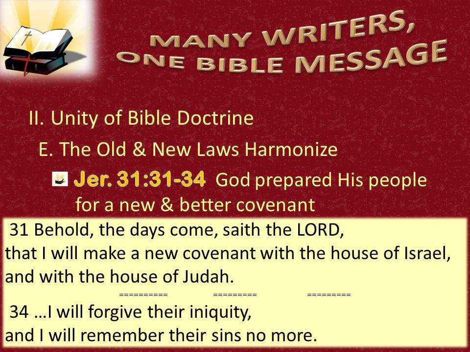 36 31 Behold, the days come, saith the LORD, that I will make a new covenant with the house of Israel, and with the house of Judah.