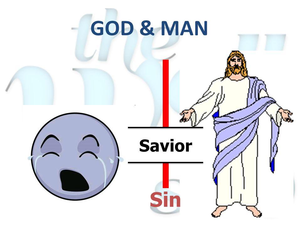 GOD & MAN Sin Savior