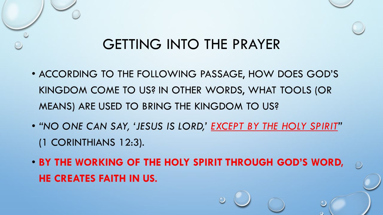 GETTING INTO THE PRAYER ACCORDING TO THE FOLLOWING PASSAGE, HOW DOES GOD'S KINGDOM COME TO US.