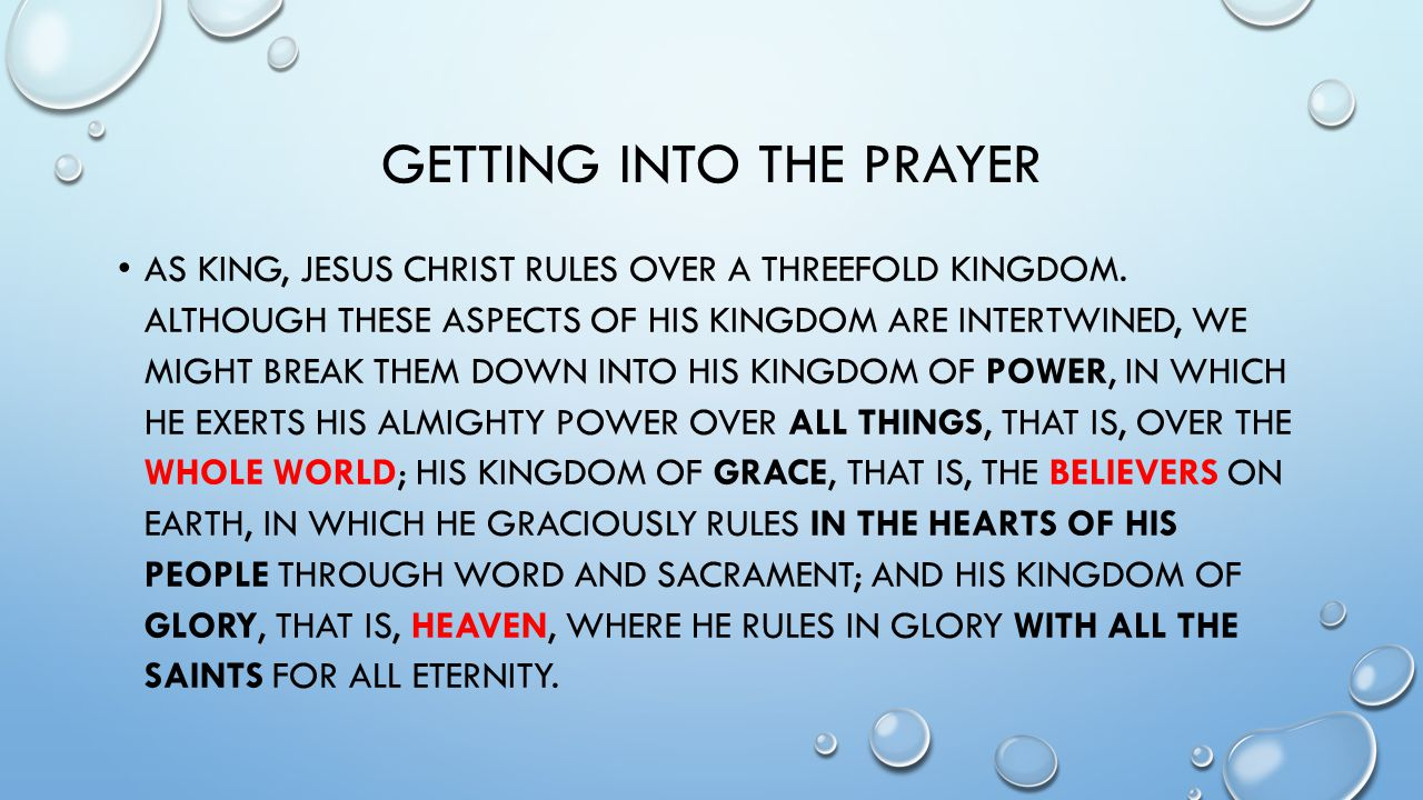 GETTING INTO THE PRAYER AS KING, JESUS CHRIST RULES OVER A THREEFOLD KINGDOM.