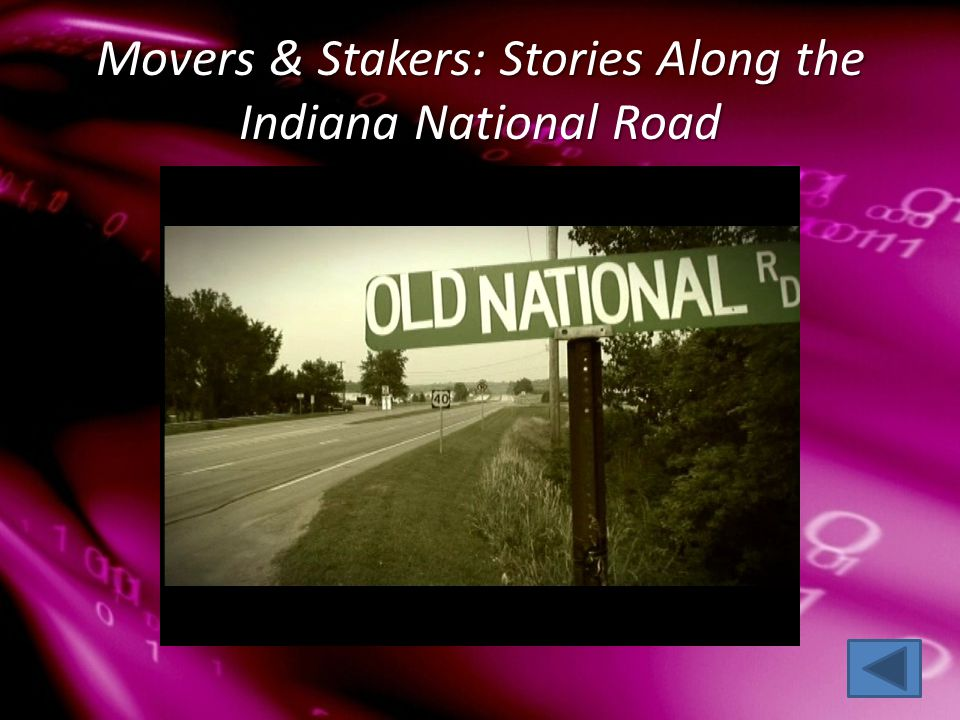 Movers & Stakers: Stories Along the Indiana National Road