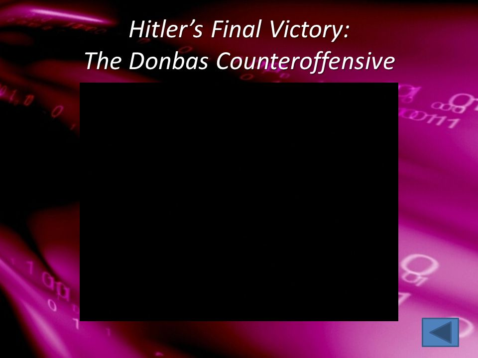 Hitler's Final Victory: The Donbas Counteroffensive