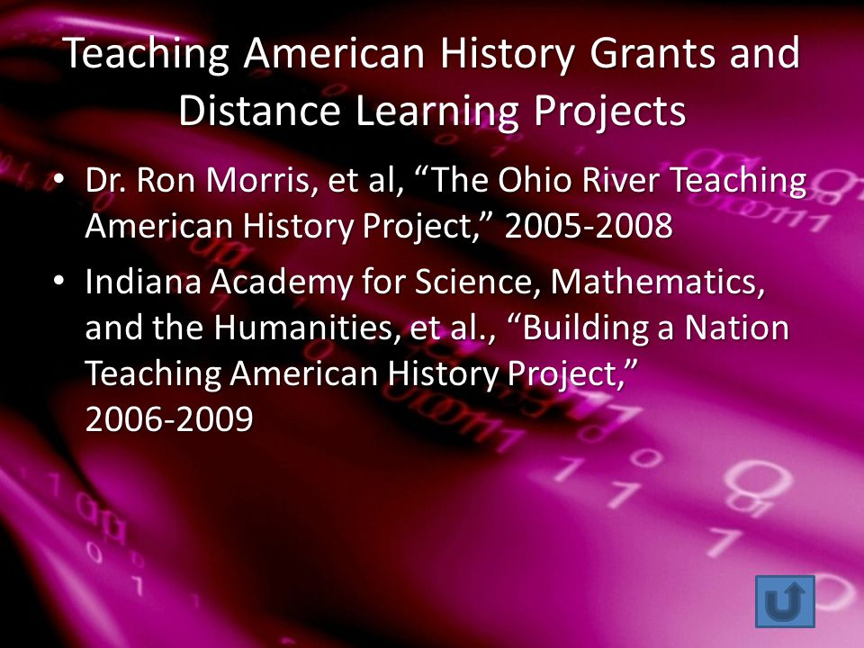 Teaching American History Grants and Distance Learning Projects Dr.