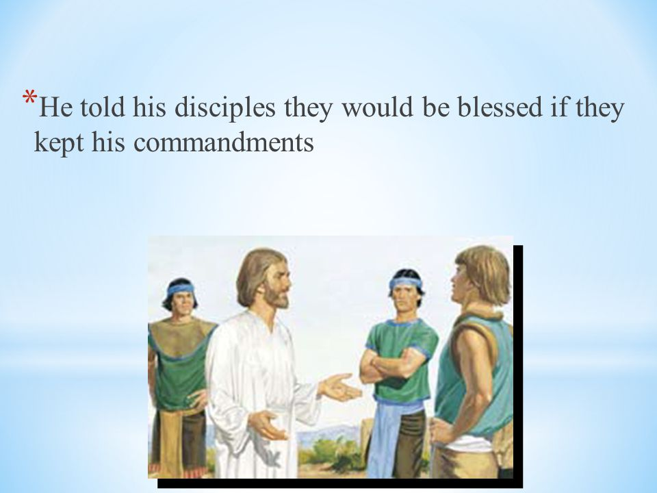 * Jesus again told his disciples that everyone who takes the sacrament and always remembers him will have his Spirit.