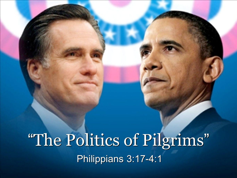 The Politics of Pilgrims Philippians 3:17-4:1