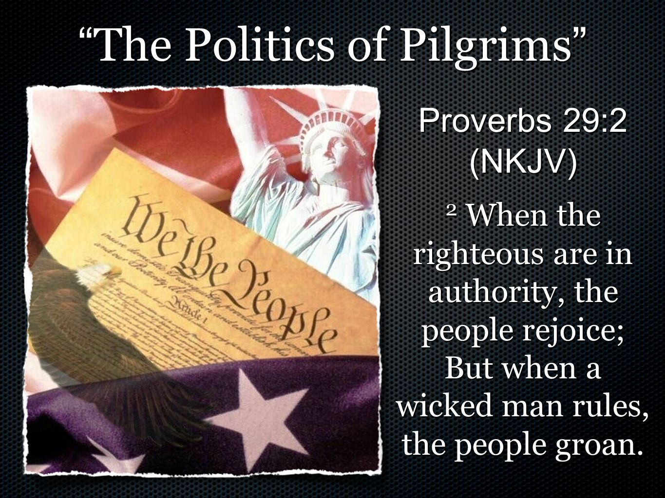 The Politics of Pilgrims Antagonistic to the cross of Christ - 3:18; Rom 1:18 Appetites that are sensual - 3:19; Rom 1:21-32 Take pride in their wickedness - 3:19; Rev.