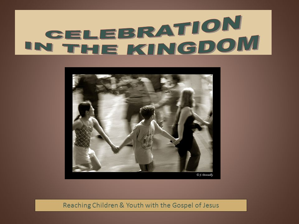 Reaching Children & Youth with the Gospel of Jesus