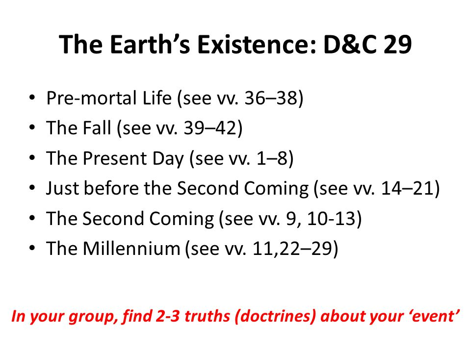 The Earth's Existence: D&C 29 Pre-mortal Life (see vv.