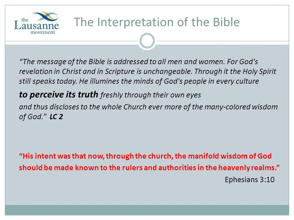 The Interpretation of the Bible The message of the Bible is addressed to all men and women.