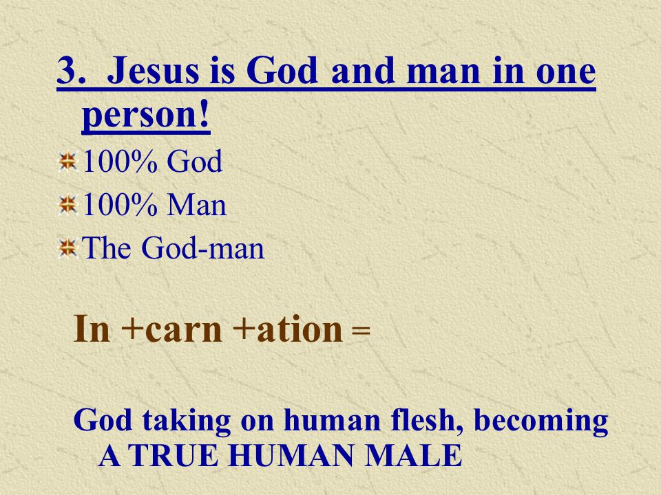 Therefore Jesus Christ is also true man