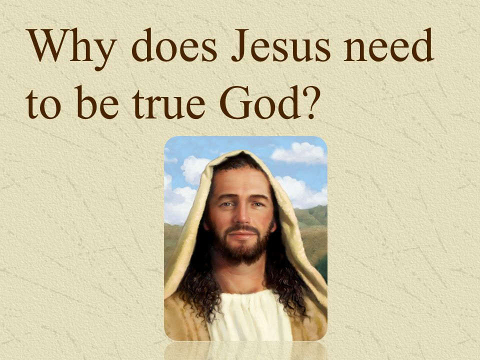 Jesus is God and man in one person.