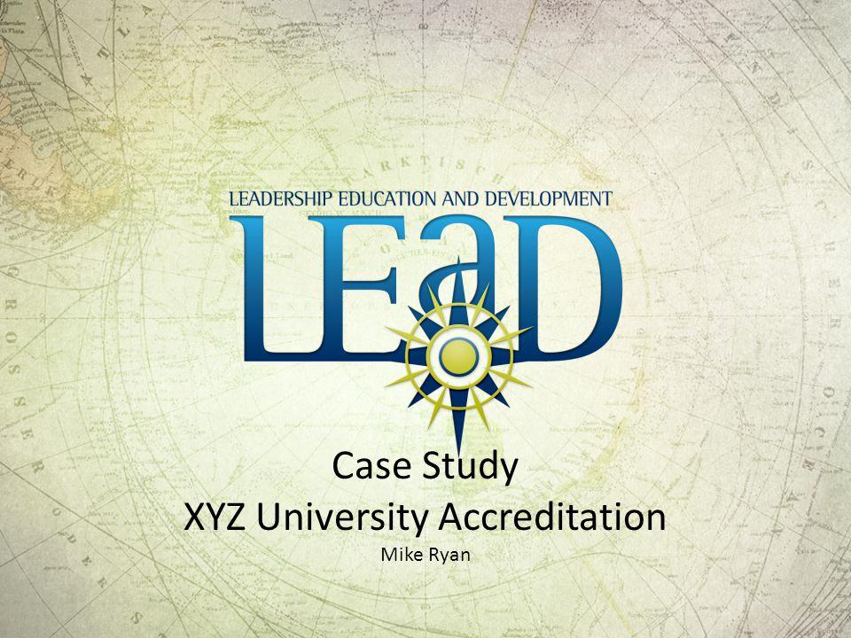 Case Study XYZ University Accreditation Mike Ryan