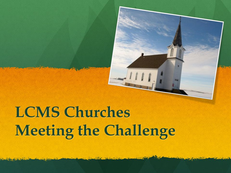 LCMS Churches Meeting the Challenge