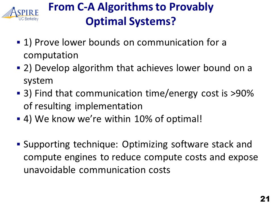 UC Berkeley From C-A Algorithms to Provably Optimal Systems.