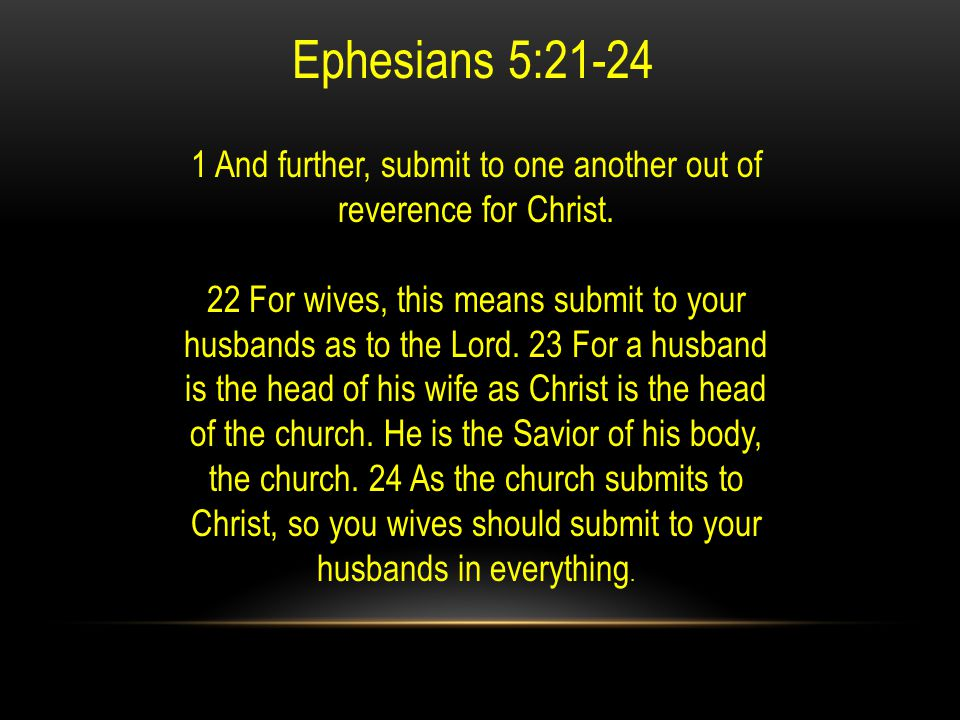 1 And further, submit to one another out of reverence for Christ.