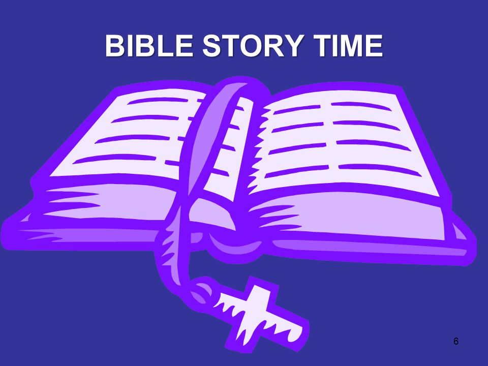 6 BIBLE STORY TIME