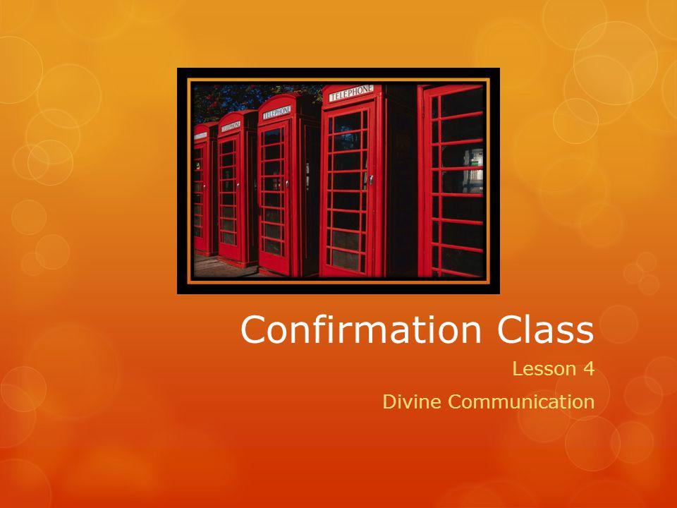 Confirmation Class Lesson 4 Divine Communication