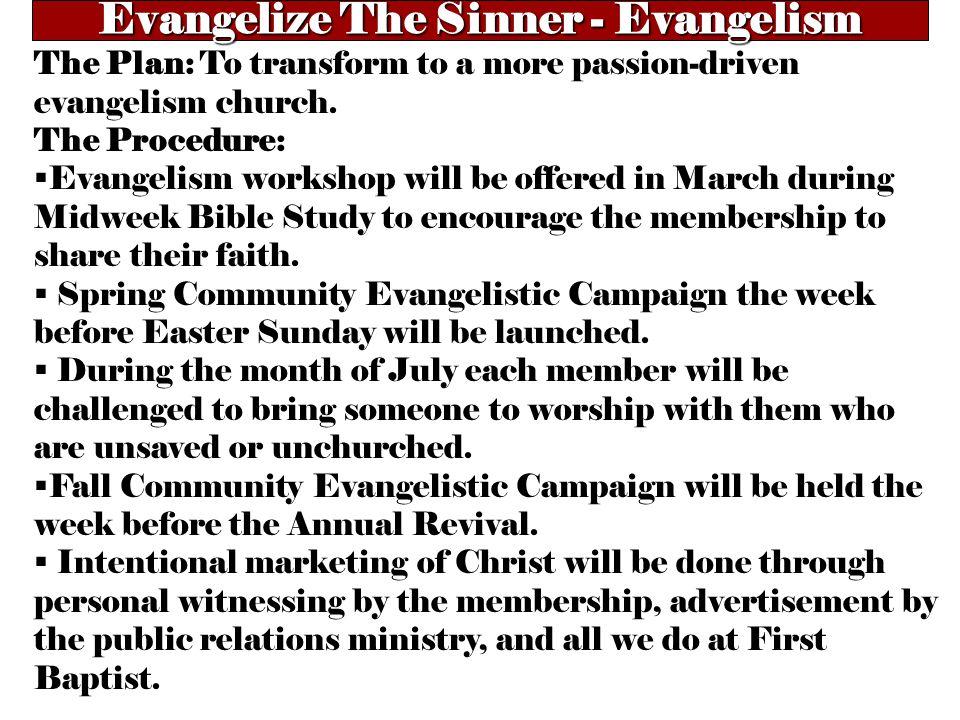 Embrace The Saints - Fellowship T he Plan: To transform to a more fellowship- oriented church.
