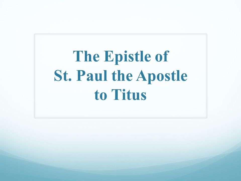 The Epistle to Titus Looking for the blessed hope and glorious appearing of our great God and Savior Jesus Christ, who gave Himself for us, that He might redeem us from every lawless deed and purify for Himself His own special people, zealous for good works.