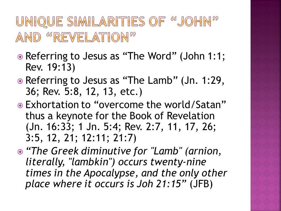  Referring to Jesus as The Word (John 1:1; Rev.