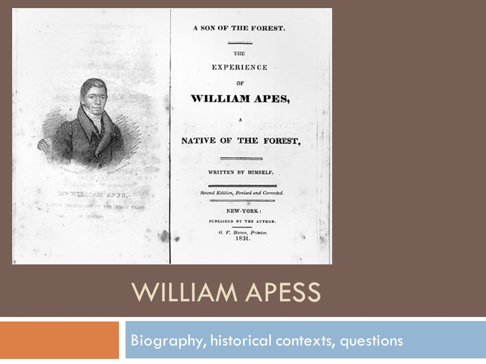 WILLIAM APESS Biography, historical contexts, questions