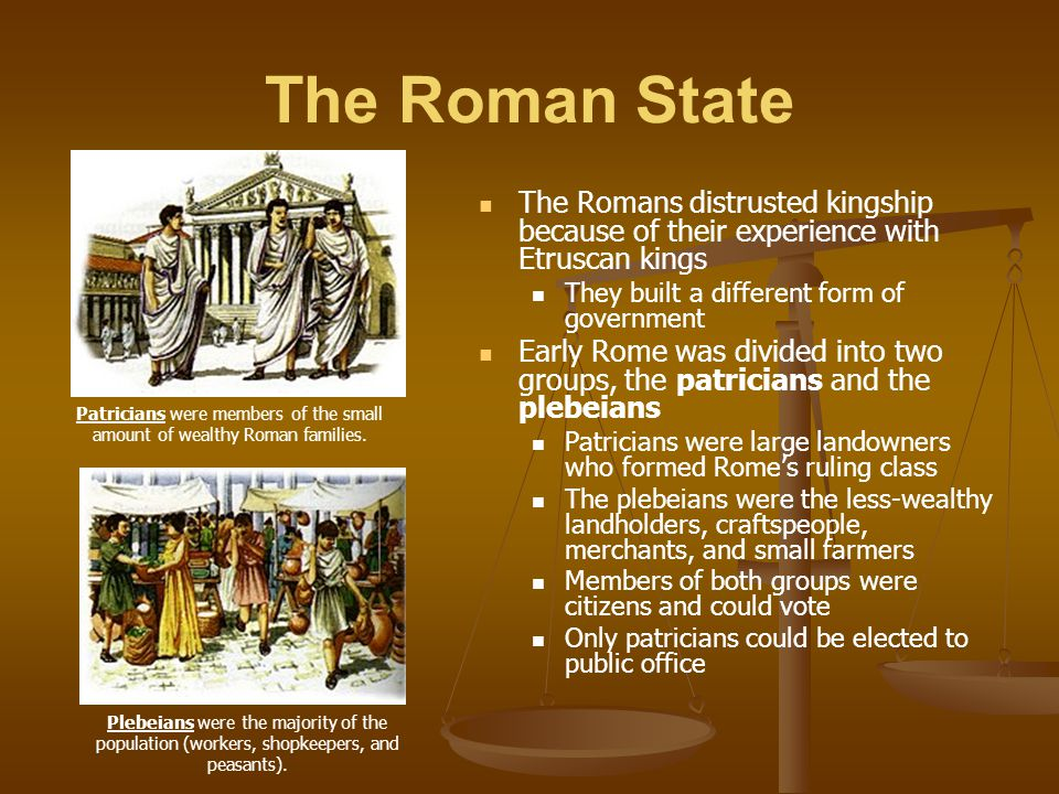 The Roman State The chief executive officers of the Roman Republic were the consuls and praetors.