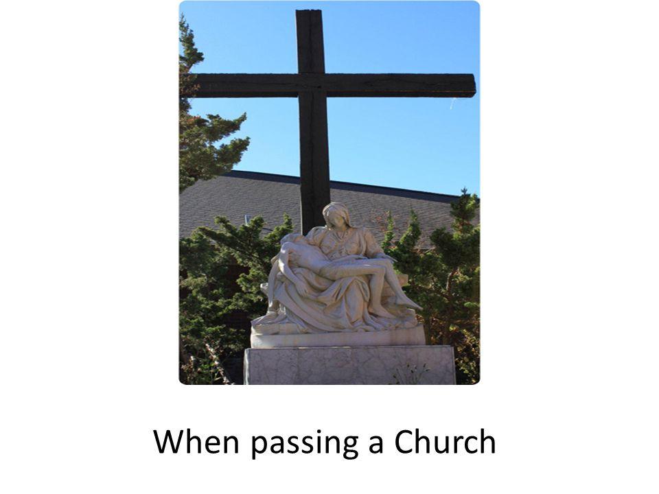 When passing a Church