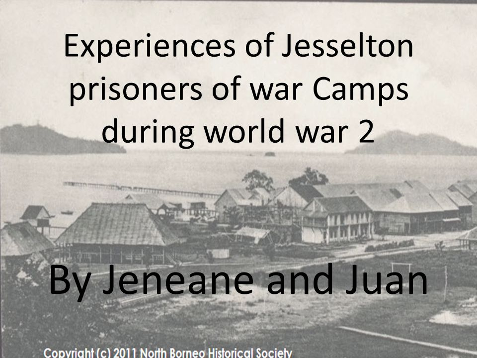 The Jesselton POW Camp is located in North Borneo.