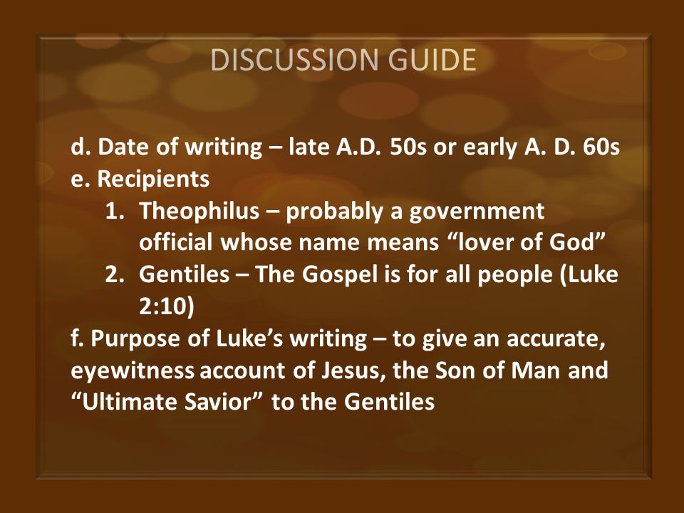 DISCUSSION GUIDE d.Date of writing – late A.D. 50s or early A.