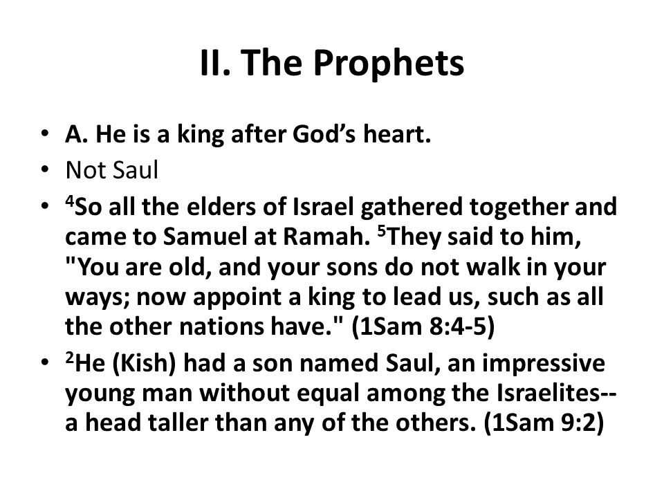 II. The Prophets A. He is a king after God's heart.