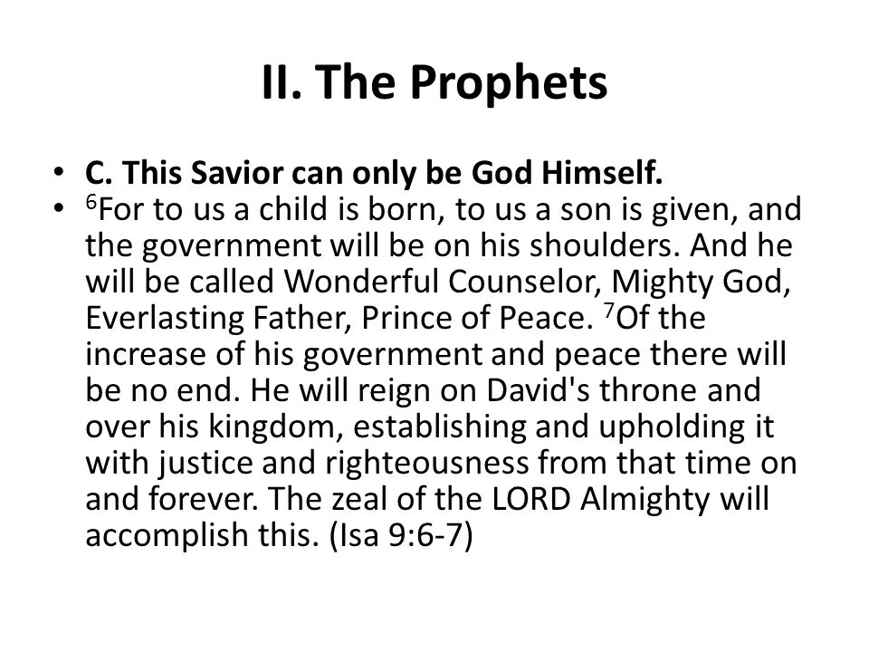 II. The Prophets C. This Savior can only be God Himself.