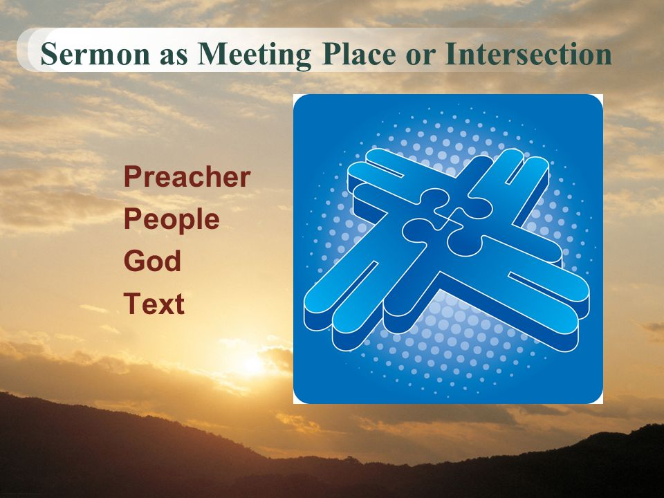 Sermon as Meeting Place or Intersection Preacher People God Text