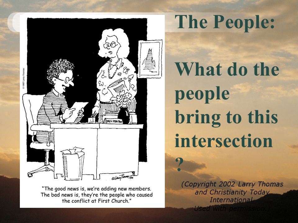 The People: What do the people bring to this intersection ? (Copyright 2002 Larry Thomas and Christianity Today International. Used with permission.)