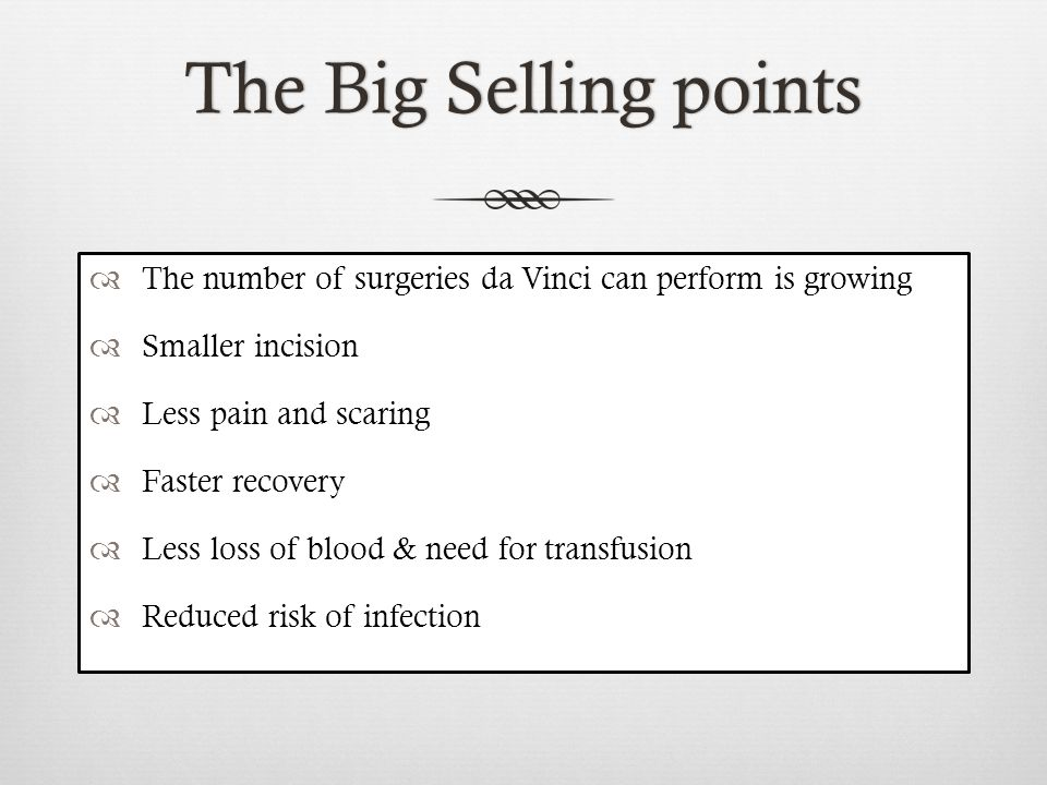 Pro & Cons for PatientsPro & Cons for Patients ProsCons Faster recoveryinexperienced surgeon Less pain Less scaring Less loss of blood Less need for blood transfusion Smaller incision