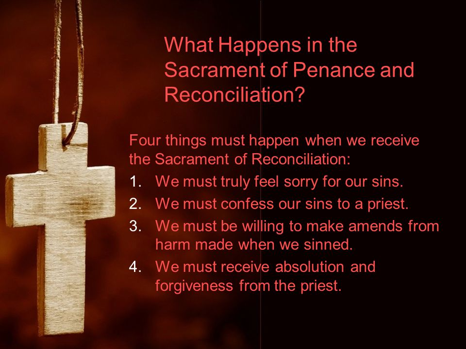 What Happens in the Sacrament of Penance and Reconciliation.