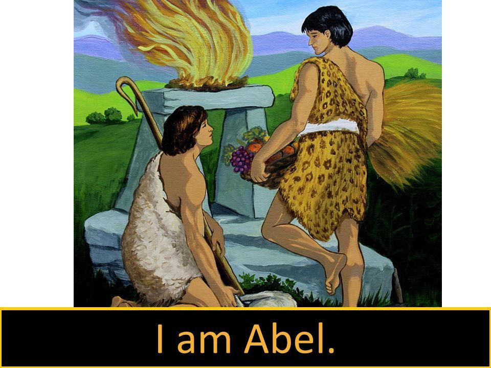 I am Abel.