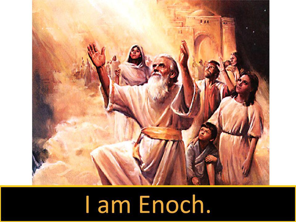 I am Enoch.