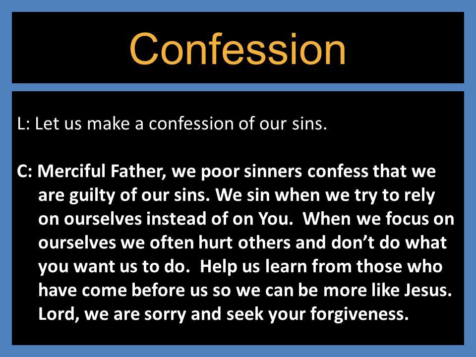Confession L: Let us make a confession of our sins.