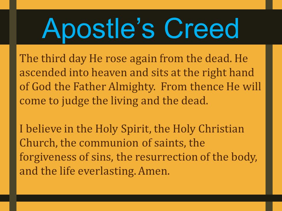 Apostle's Creed The third day He rose again from the dead.