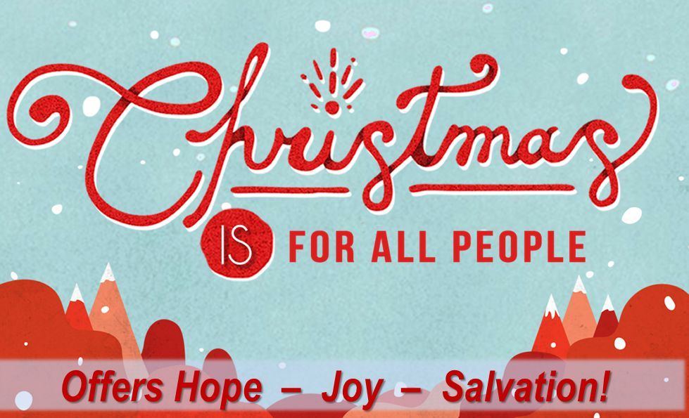 Offers Hope – Joy – Salvation! Offers Hope – Joy – Salvation!