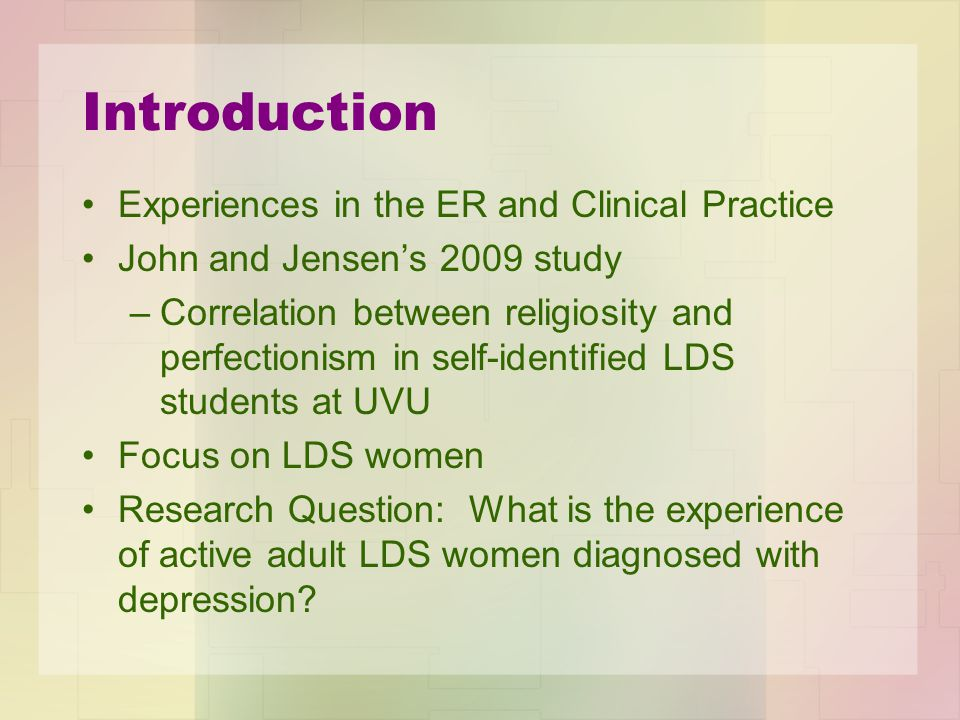 Introduction Experiences in the ER and Clinical Practice John and Jensen's 2009 study –Correlation between religiosity and perfectionism in self-ident