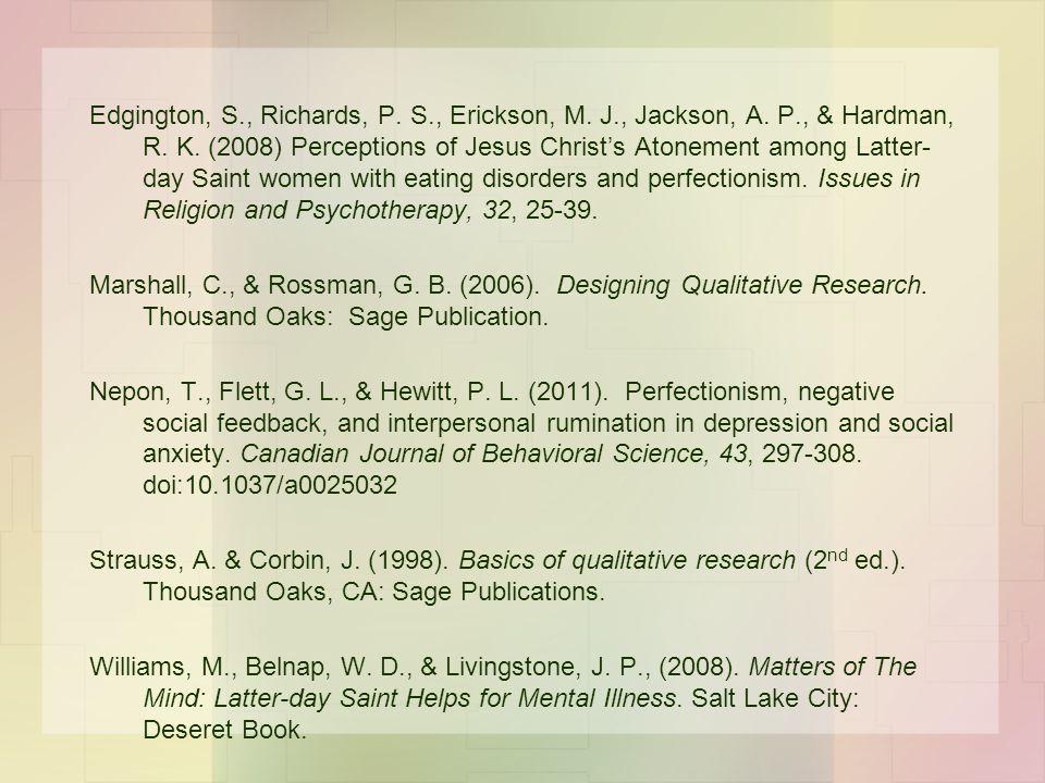 Edgington, S., Richards, P. S., Erickson, M. J., Jackson, A. P., & Hardman, R. K. (2008) Perceptions of Jesus Christ's Atonement among Latter- day Sai