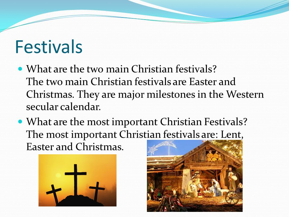 Festivals What are the two main Christian festivals.